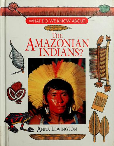 What do we know about the Amazonian Indians?