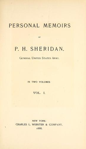 Personal memoirs of P. H. Sheridan, general, United States Army.