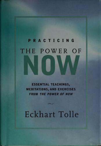 Download Practicing the power of now