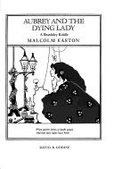 Aubrey and the Dying Lady: A Beardsley Riddle, Easton, Malcolm