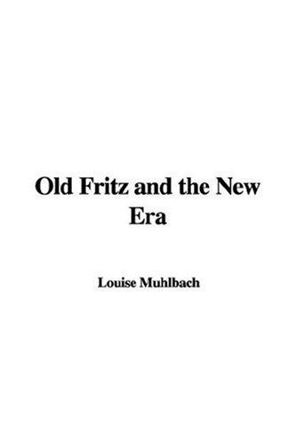 Download Old Fritz and the New Era