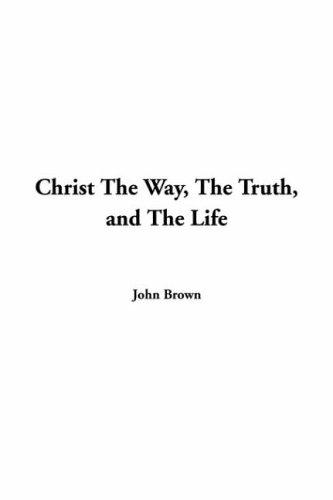 Download Christ The Way The Truth And The Life