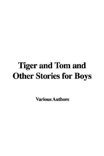 Download Tiger And Tom And Other Stories For Boys