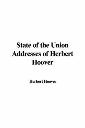 State of the Union Addresses of Herbert Hoover