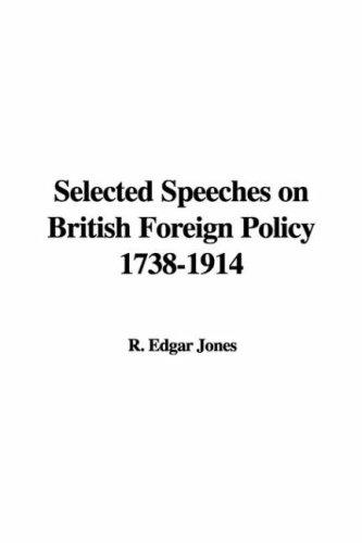 Download Selected Speeches On British Foreign Policy 1738-1914