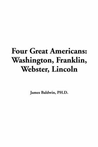 Four Great Americans Washington Franklin Webster Lincoln