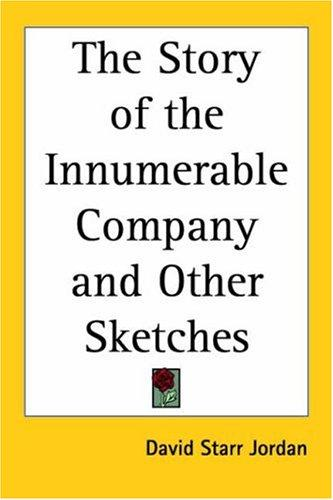 Download The Story of the Innumerable Company And Other Sketches
