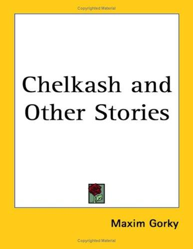Download Chelkash and Other Stories