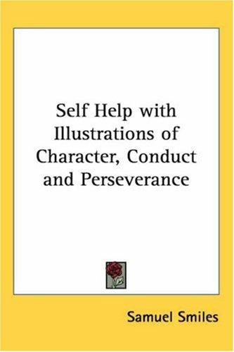 Download Self Help with Illustrations of Character, Conduct and Perseverance