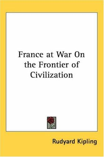 Download France at War on the Frontier of Civilization