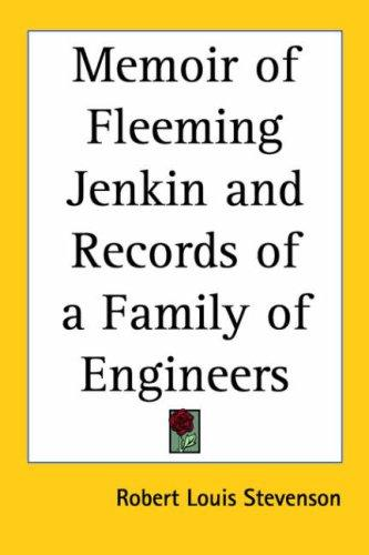 Download Memoir of Fleeming Jenkin and Records of a Family of Engineers