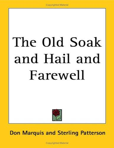 The Old Soak And Hail And Farewell