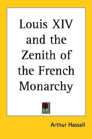 Download Louis XIV And The Zenith Of The French Monarchy