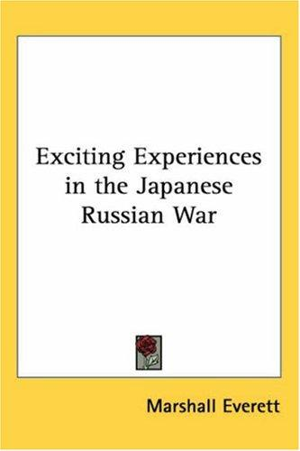 Download Exciting Experiences in the Japanese Russian War