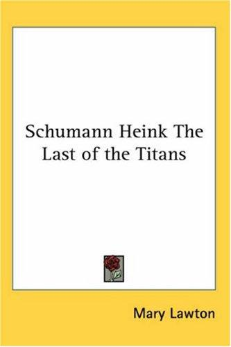 Download Schumann Heink The Last of the Titans