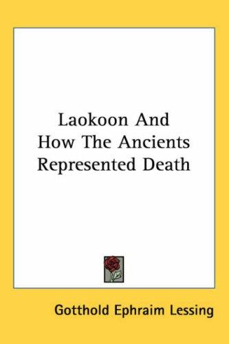 Download Laokoon and How the Ancients Represented Death