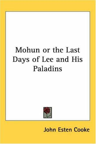 Download Mohun Or The Last Days Of Lee And His Paladins