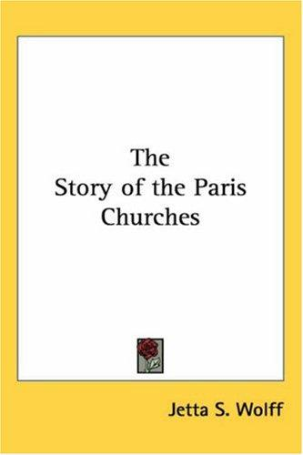 The Story Of The Paris Churches