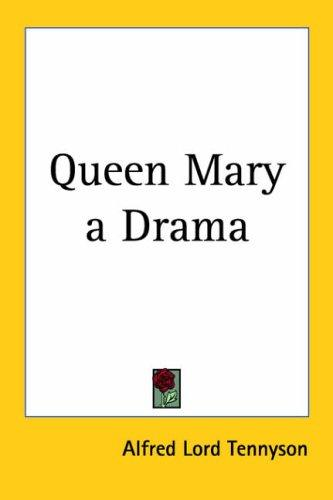 Queen Mary A Drama