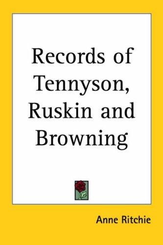 Download Records Of Tennyson, Ruskin And Browning
