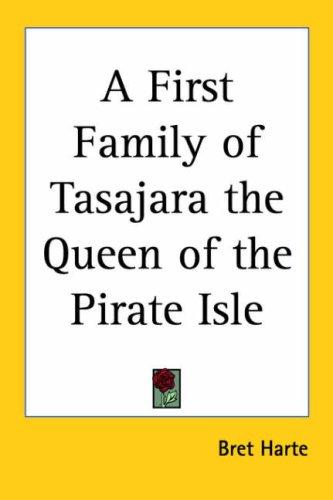 A First Family of Tasajara the Queen of the Pirate Isle