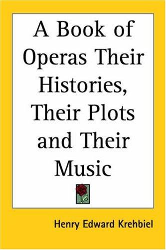 Download A Book Of Operas Their Histories, Their Plots And Their Music