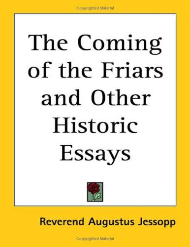 Download The Coming Of The Friars And Other Historic Essays