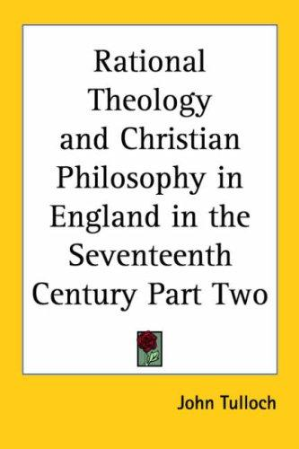 Download Rational Theology And Christian Philosophy in England in the Seventeenth Century