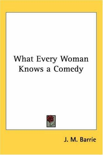 Download What Every Woman Knows a Comedy
