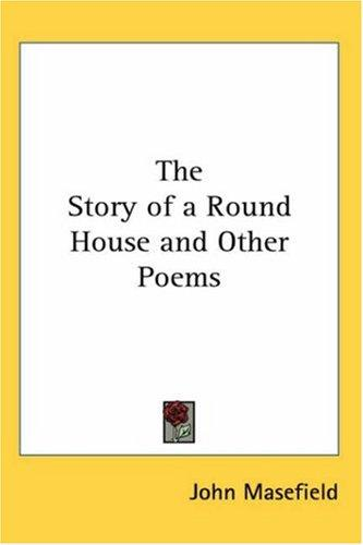 Download The Story of a Round House and Other Poems