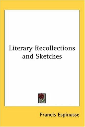 Download Literary Recollections And Sketches