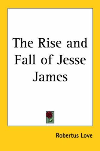 Download The Rise And Fall of Jesse James