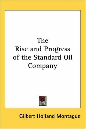 Download The Rise And Progress of the Standard Oil Company
