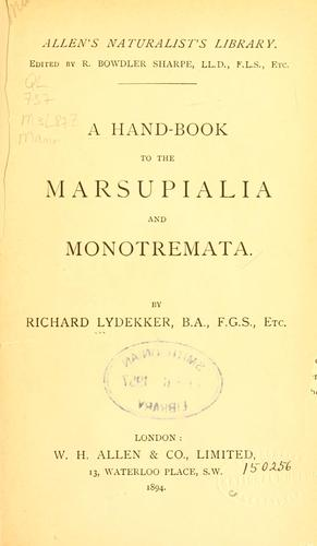A hand-book to the marsupialia and monotremata
