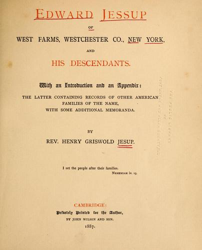 Edward Jessup of West Farms, Westchester Co., New York and his descendants