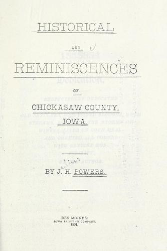 Download Historical and reminiscences of Chickasaw County, Iowa