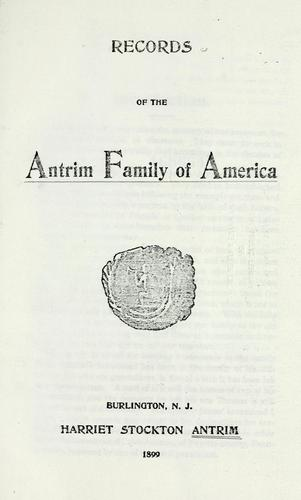 Records of the Antrim family of America