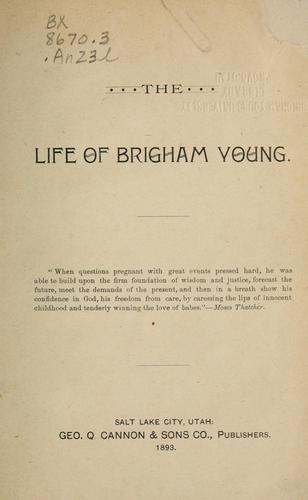 The life of Brigham Young.