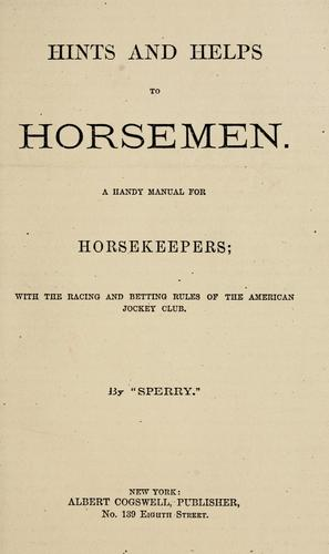 Hints and helps to horsemen by James Kirnan
