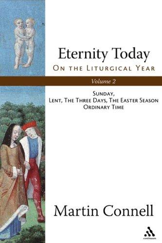 Download Eternity Today: On the Liturgical Year