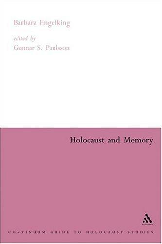 Download Holocaust And Memory: The Experience Of the Holocaust and Its Consequences