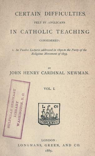 Download Certain difficulties felt by Anglicans in Catholic teaching considered.