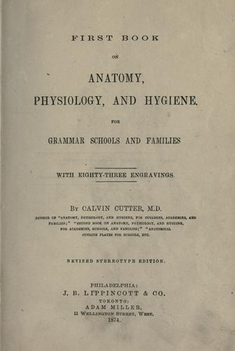 Download First book on anatomy, physiology and hygiene for grammar schools and families