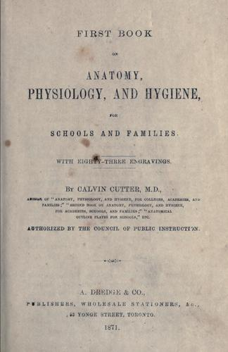 Download First book on anatomy, physiology and hygiene for schools and families