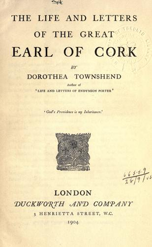 The life and letters of the great Earl of Cork.