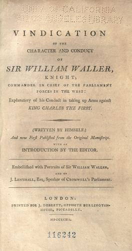 Download Vindication of the character and conduct of Sir William Waller, knight … explanatory of his conduct in taking up arms against King Charles the First