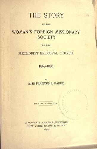 Download The story of the Woman's Foreign Missionary Society of the Methodist Episcopal Church, 1869-1895