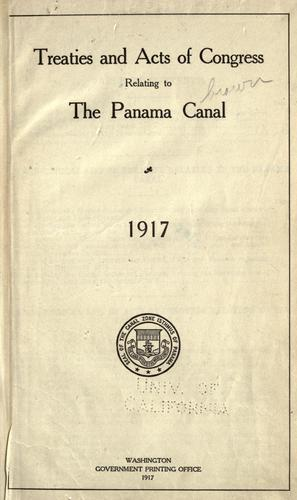 Download Treaties and acts of Congress relating to the Panama canal, 1917.