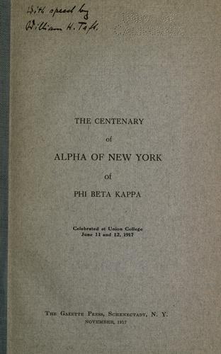 The centenary of Alpha of New York of Phi Beta Kappa by Phi Beta Kappa. Alpha of New York (Union College)