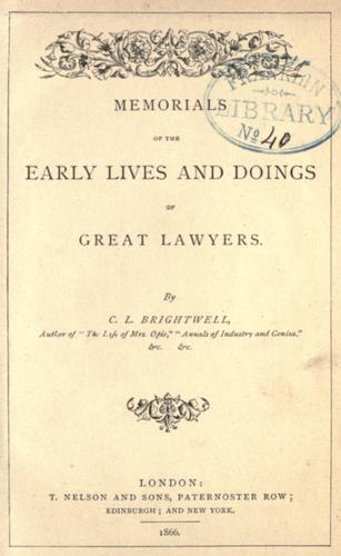 Memorials of the early lives and doings of great lawyers.